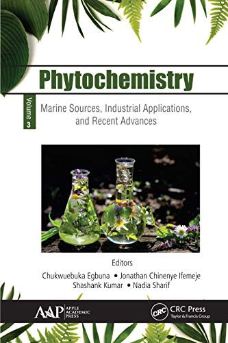 Phytochemistry: Volume 3: Marine Sources, Industrial Applications, and Recent Advances (English Edition)
