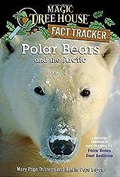 Polar Bears and the Arctic: A Nonfiction Companion to Magic Tree House #12: Polar Bears Pastbedtime (Magic Tree House Fact Tracker)