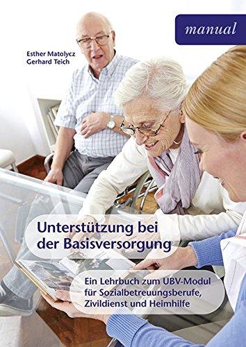 untersttzung-bei-der-basisversorgung-ein-lehrbuch-fr-sozialbetreuungsberufe-zivildienst-und-pflegehi