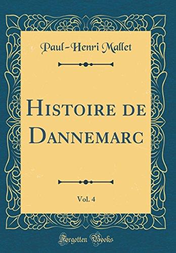 Histoire de Dannemarc, Vol. 4 (Classic Reprint)