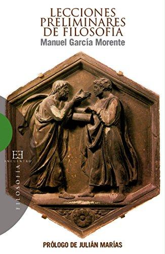 Lecciones preliminares de filosofía: Prólogo de Julián Marías (Ensayo nº 312) por Manuel García Morente