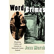 [(Word Crimes: Blasphemy, Culture and Literature in Nineteenth Century England)] [Author: Joss Marsh] published on (August, 1998)