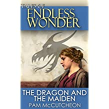 The Dragon and the Maiden (Tales of Endless Wonder) (English Edition)