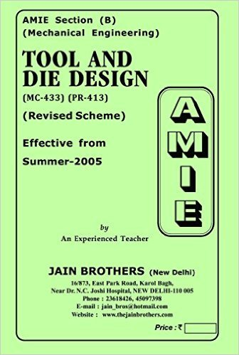 AMIE - Section - (B) Tool and Die Design ( MC - 433 ) Mechanical Engineering Solved - Unsolved Paper