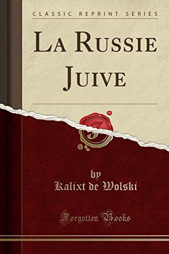 La Russie Juive (Classic Reprint) par Kalixt de Wolski