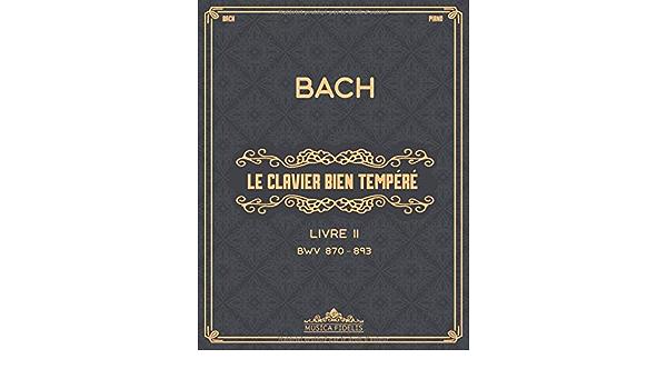 Livre II BWV 870–893 Partitions de piano Le Clavier bien tempéré