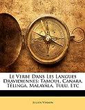 Telecharger Livres Le Verbe Dans Les Langues Dravidiennes Tamoul Canara Telinga Malayala Tulu Etc (PDF,EPUB,MOBI) gratuits en Francaise