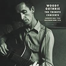 Woody Guthrie-the Tribute Concerts Carnegie