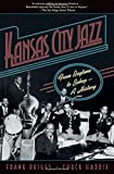Kansas City Jazz: From Ragtime to Bebop--A History by Frank Driggs (2006-07-13)