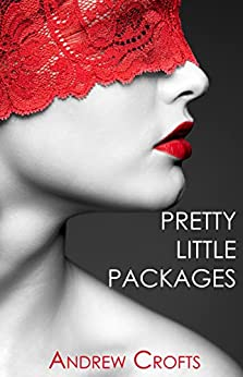 Pretty Little Packages by [Crofts, Andrew]