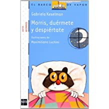 Morris, duérmete y despiértate (Barco de Vapor Blanca)