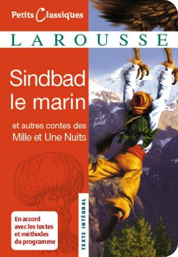 Sindbad le marin et autres contes des Mille et une nuits : Contes (IXe et Xe siècle) (Petits Classiques Larousse t. 113)