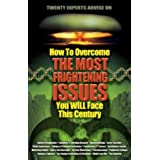 How To Overcome The Most Frightening Issues You Will Face This Century (English Edition)