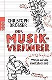 'Der Musikverführer: Warum wir alle musikalisch sind' von Christoph Drösser