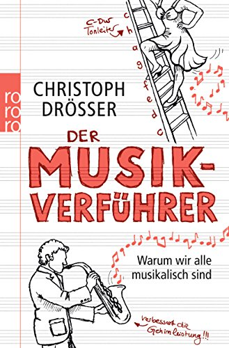 Buchseite und Rezensionen zu 'Der Musikverführer: Warum wir alle musikalisch sind' von Christoph Drösser