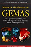 MANUAL DE IDENTIFICACIÓN DE GEMAS: Una guía imprescindible para tratar con seguridad en el mercado de las piedras preciosas (GUIAS DEL NATURALISTA-ROCAS-MINERALES-PIEDRAS PRECIOSAS)