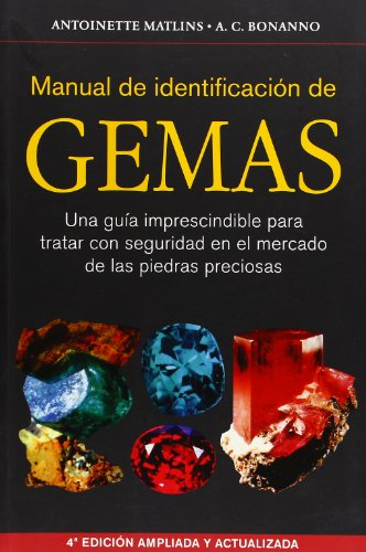 Manual de identificación de gemas : una guía imprescindible para tratar con seguridad en el mercado de las piedras preciosas