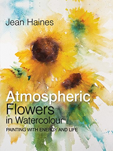 Jean Haines' Atmospheric Flowers in Watercolour (English Edition) (Smith Art Photography)