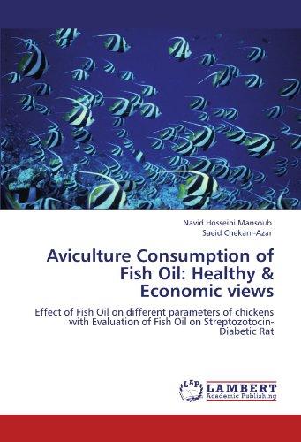 Aviculture Consumption of Fish Oil: Healthy & Economic views por Navid Hosseini Mansoub