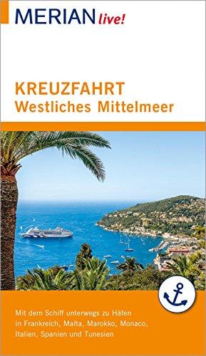 Mittelmeer Schiff Kreuzfahrt (MERIAN live! Reiseführer Kreuzfahrt westliches Mittelmeer: Mit Kartenatlas)