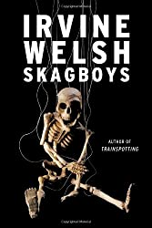 Skagboys by Irvine Welsh (2012-09-17)