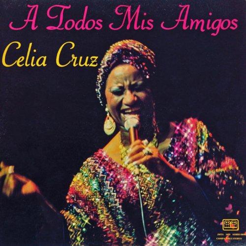 A Todos Mis Amigos - Celia Cruz