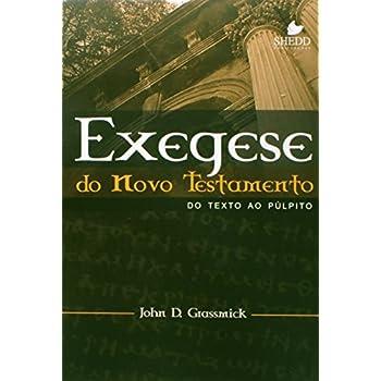 Exegese Do Novo Testamento - Do Texto Ao Publico (Em Portuguese do Brasil)