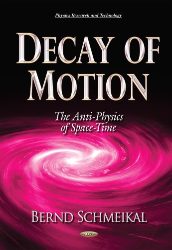 decay-of-motion-the-anti-physics-of-space-time-physics-research-and-technology