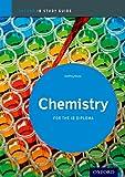 Ib Chemistry: Study Guide: Oxford Ib Diploma Program (International Baccalaureate)