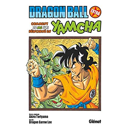 Dragon Ball - Extra: Comment je me suis réincarné en Yamcha !