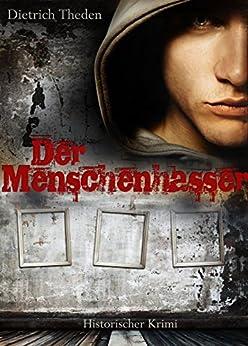 Der Menschenhasser - Historischer Krimi. Edition: Historischer Roman (Illustrierte Ausgabe)