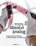 Produkt-Bild: Absolut analog: Fotografieren neu entdecken: in Kleinbild-/Mittel- und Großformat
