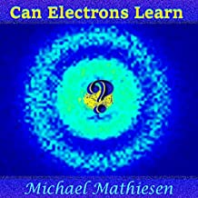 Can Electrons Learn?: The Great New Scientific Discovery