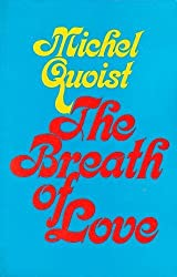 The Breath of Love by Michel Quoist (1987-07-02)