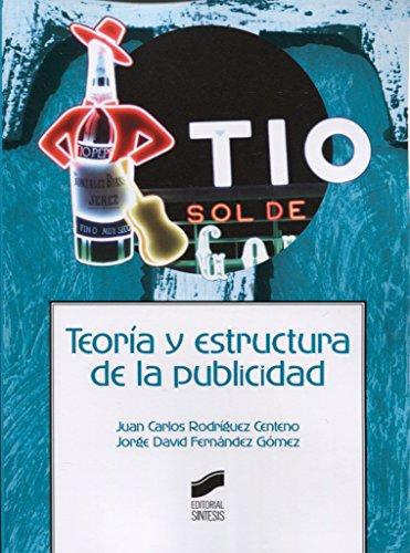 Teoría y estructura de la publicidad (Ciencias de la Información. Documentación) por Juan Carlos/Fernández Gómez, Jorge David Rodríguez Centeno