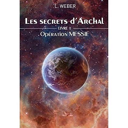 Opération MESSIE: Les secrets d'Archal