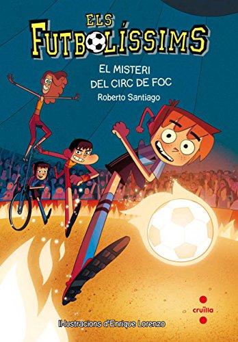 Els Futbolíssims 8: El misteri del circ de foc (Los Futbolísimos) por Roberto Santiago