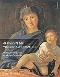 Geschichte der Venezianischen Malerei. Von Giovanni Bellini zu Vittore Carpaccio