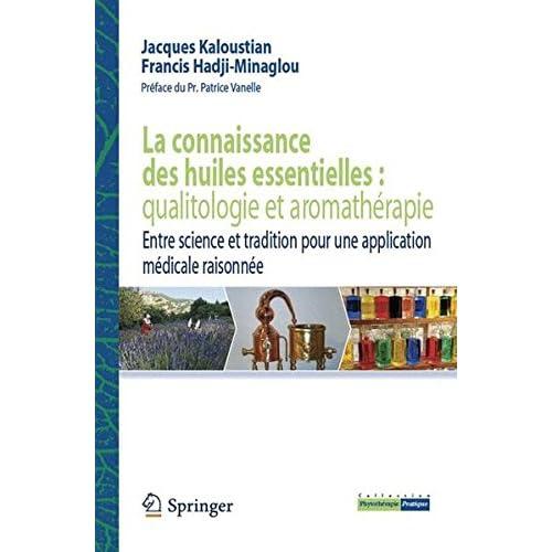 La connaissance des huiles essentielles : qualitologie et aromathérapie : Entre science et tradition pour une application médicale raisonnée