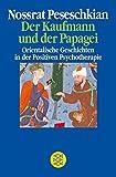 Der Kaufmann und der Papagei: Orientalische Geschichten in der Positiven Psychotherapie bei Amazon kaufen