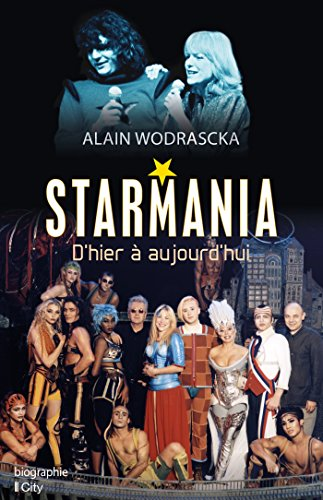 Starmania, d'hier à aujourd'hui par Alain Wodrascka