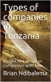 Types of companies in Tanzania: Insight to Tanzanian companies with Law (Business Law)