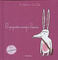El pequeño conejo blanco par Xosé Ballesteros