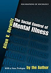 The Social Control of Mental Illness  (EWP Foundations of Sociology)