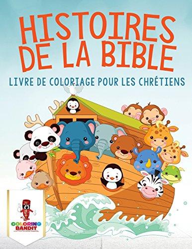 Histoires de la Bible : Livre de Coloriage pour les Chrtiens
