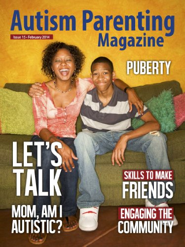 Autism Parenting Magazine Issue 15 - Puberty: Mum, Am I Autistic?, Skills to Make Friends, Engaging the Community (English Edition)