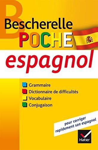 Bescherelle poche Espagnol: L'essentiel sur la langue espagnole by Monica Castillo (2010-06-23)