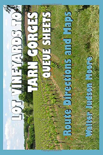 LOT VINEYARDS TO TARN GORGES Queue Sheets por Mr Walter Judson Moore
