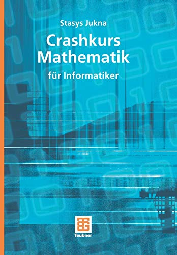 Crashkurs Mathematik: Für Informatiker (Leitfäden der Informatik) (German Edition) (XLeitfäden der Informatik)