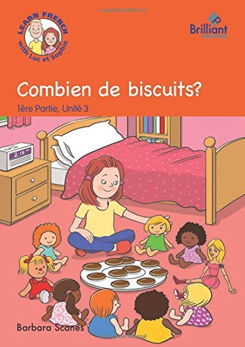 Combien de biscuits? (How many biscuits?): Luc et Sophie French Storybook (Part 1 Unit 3) by Barbara Scanes (2014-08-29)